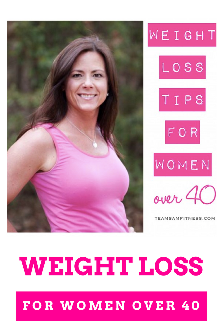 Weight Loss Tips for Women Over 40 by TeamSam Fitness