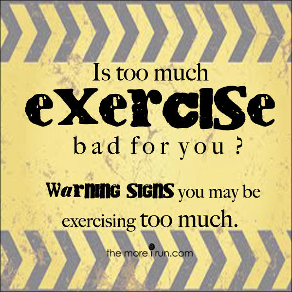 Are you exercising too much?