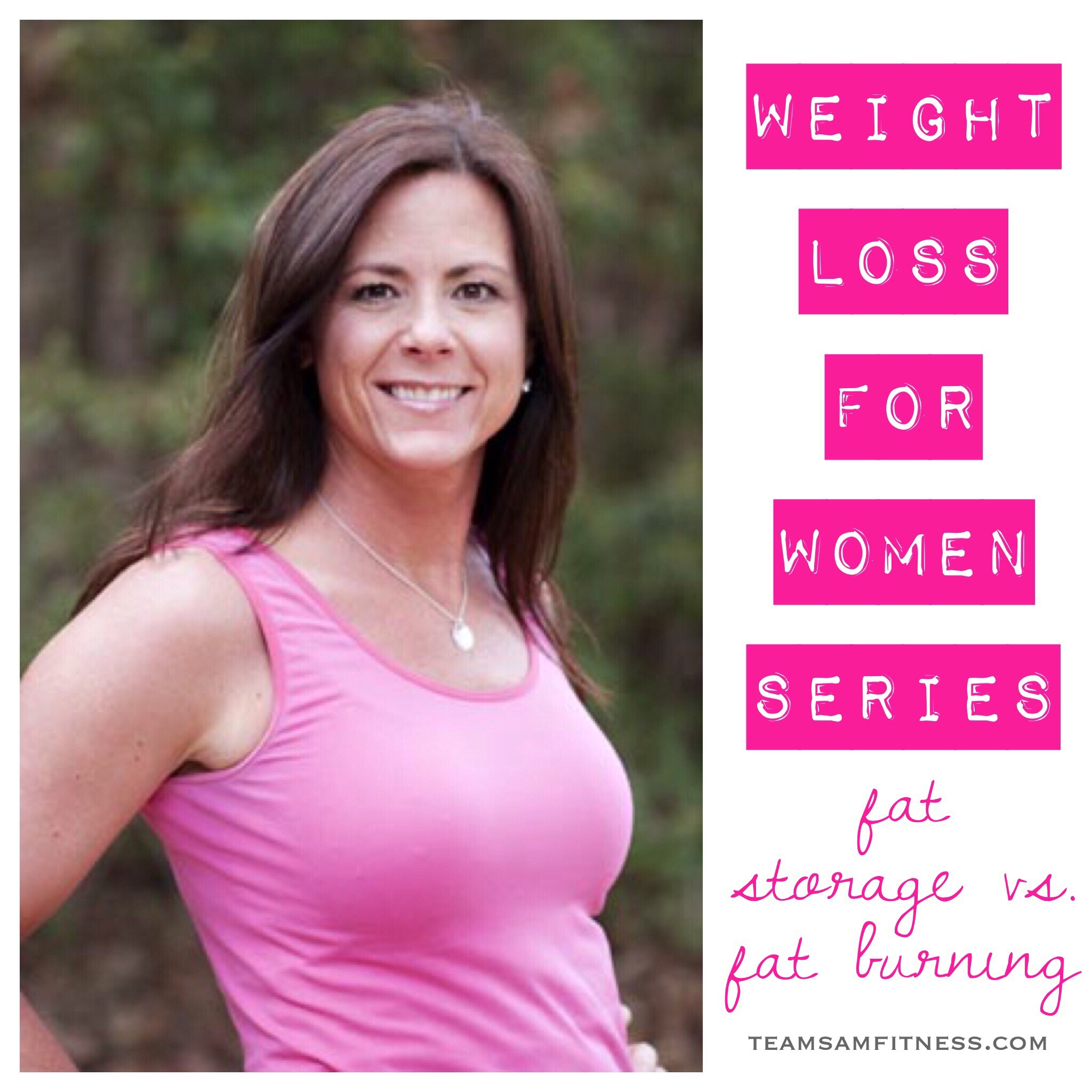 Weight Loss for Women Series Part 1 Are you Fat Burning or Fat Storing?