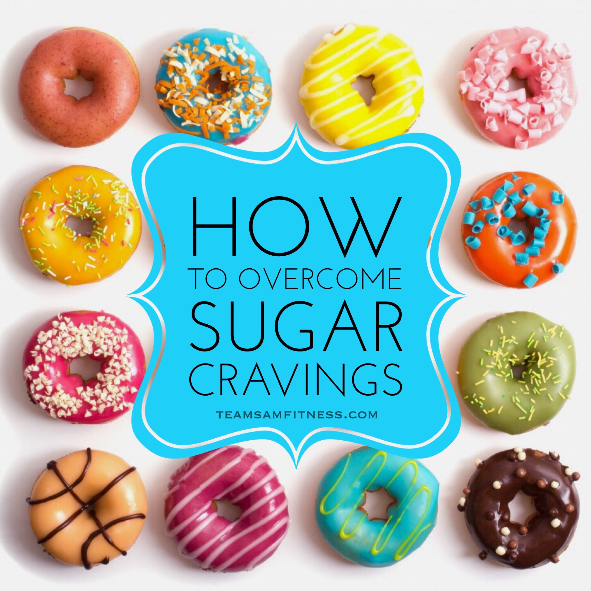 How to Overcome Sugar Cravings by TeamSam Fitness