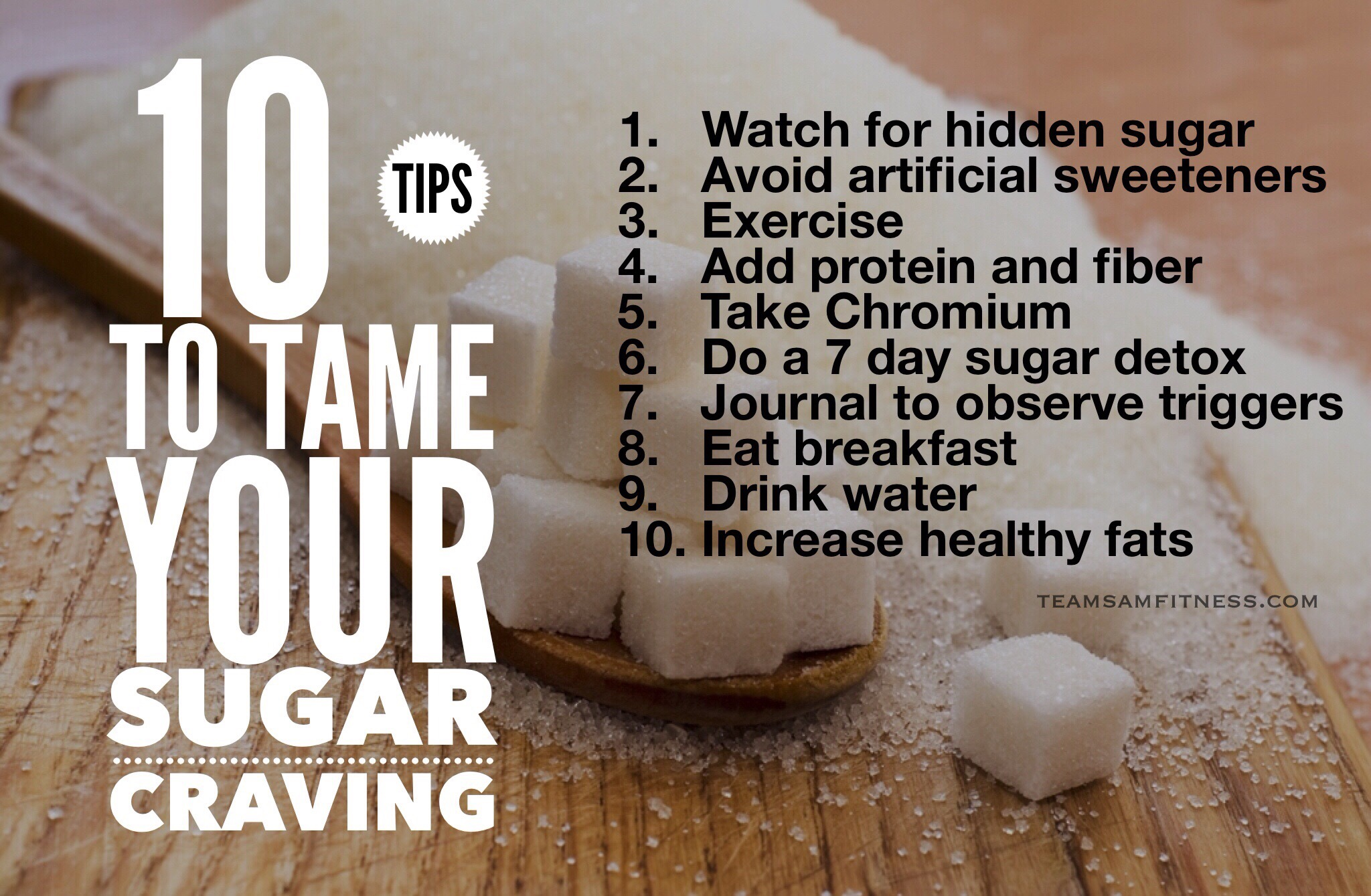 10 Tips to Help You Break Your Sugar Habit by TeamSam Fitness