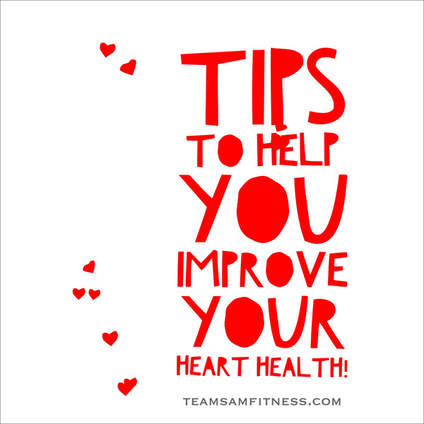 Tips to help you improve your heart health!