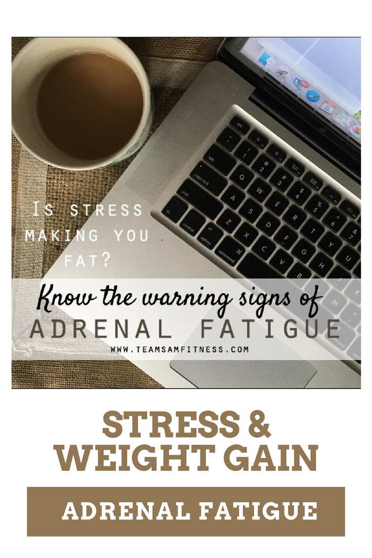 Is stress making you fat? Stress + Weight Gain by TeamSam Fitness