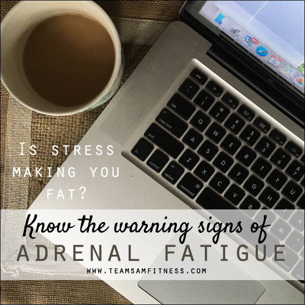Is stress making you fat? Know the warning signs of Adrenal Fatigue