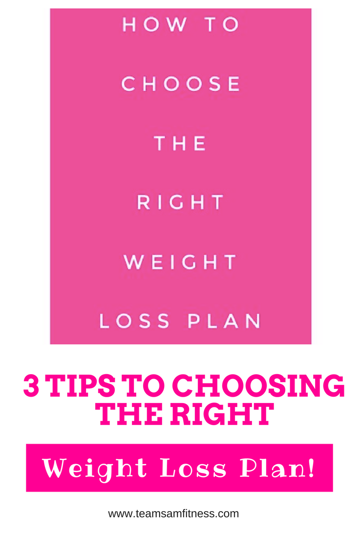 3 Tips for Choosing the Right Weight Loss Plan