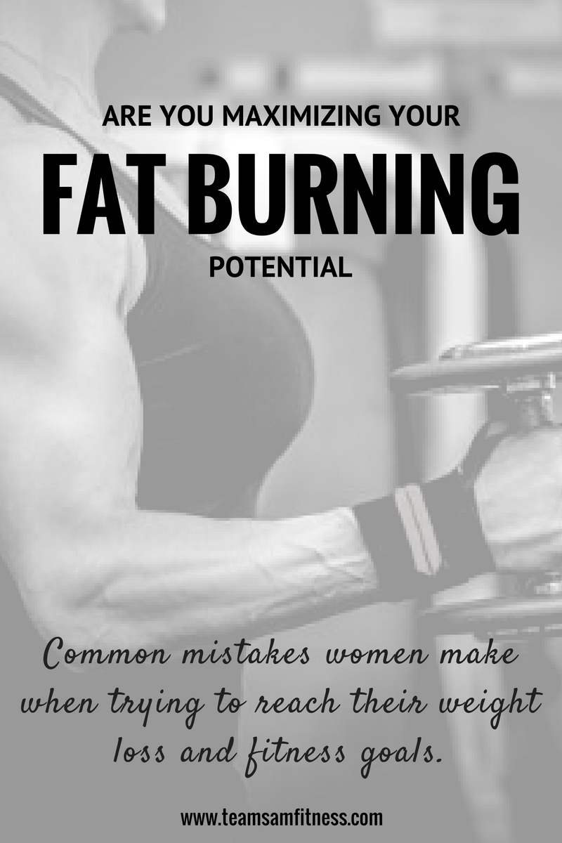 Are you maximizing your fat burning potential? Two common mistakes you may be making with your weight loss & fitness goals.png