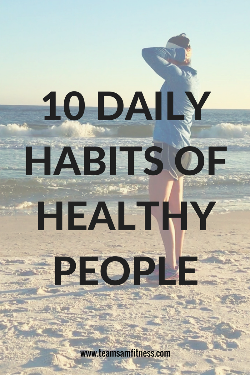 10 Daily Habits of Healthy People by TeamSam Fitness