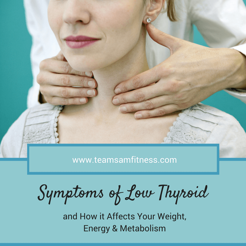 All you need to know about the Symptoms of Low Thyroid and How it Affects Your Weight, Energy & Metabolism