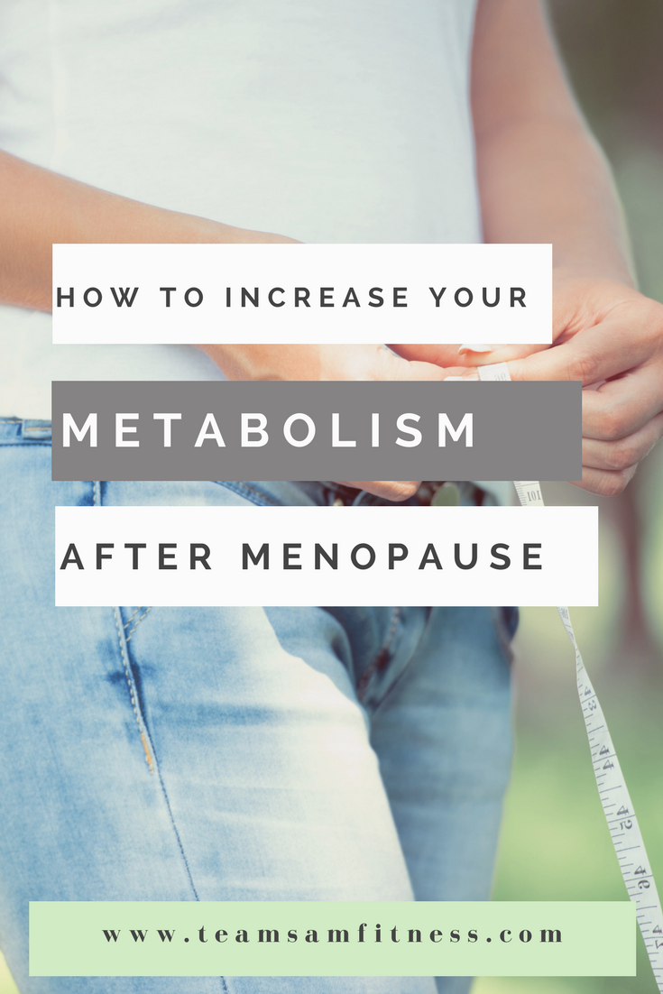 How to increase your metabolism after menopause with these 10 easy tips.
